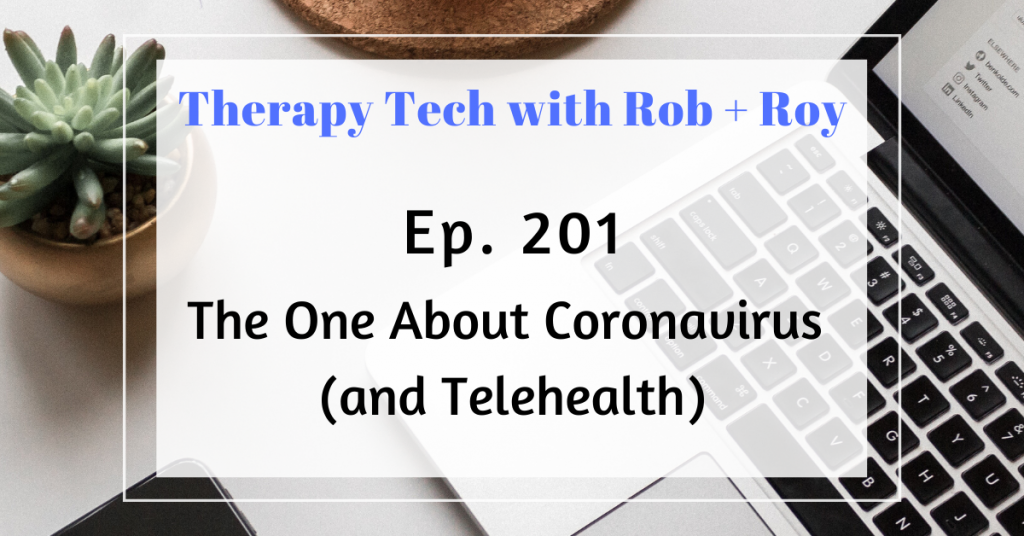 Episode 201: The One About Coronavirus (and Telehealth)